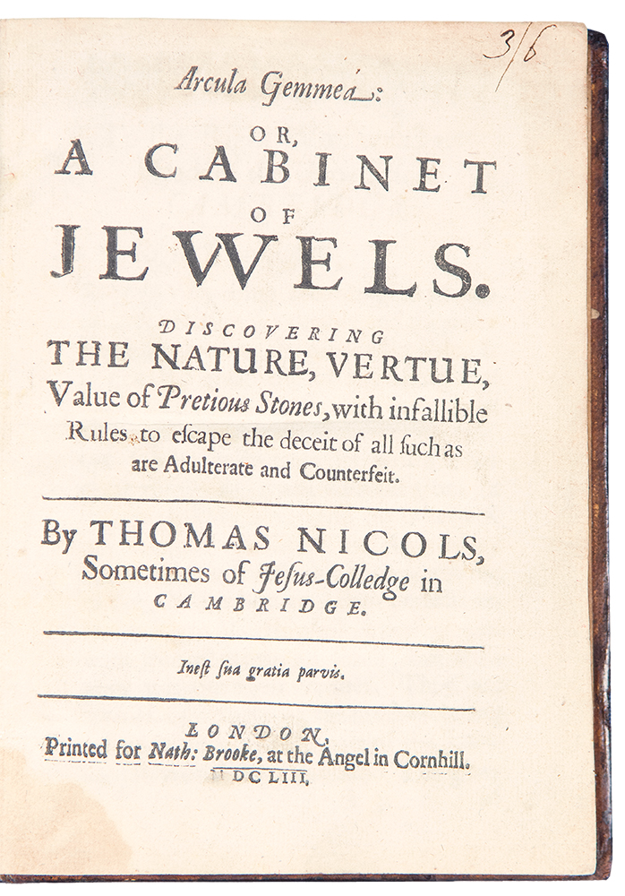 Arcula Gemmea: or, A Cabinet of Jewels. Discovering the Nature, Vertue, Value of Pretious Stones, with Infallible Rules to Escape the Deceit of all Such as are Adulterate and Counterfeit. Thomas NICOLS, fl. 1659.