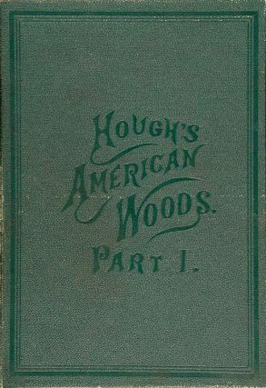 The American Woods. Exhibited By Actual Specimens....