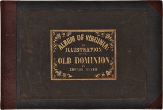 Album of Virginia; or, illustration of the Old Dominion
