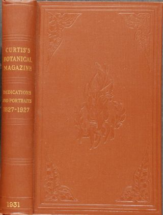Curtis's Botanical Magazine dedications 1827-1927 portraits and biographical notes. William...