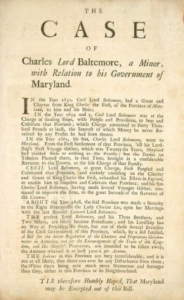 The Case of Charles Lord Baltemore, a Minor, with Relation to his Government of Maryland [caption...