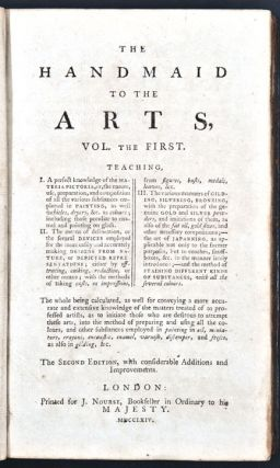 Handmaid to the Arts ... The Second Edition, with considerable Additions and Improvements. Robert DOSSIE.