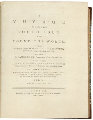 A Voyage towards the South Pole, and Round the World. Performed in His Majesty's Ships the Resolution and Adventure, In the years 1772, 1773, 1774, and 1775. In which is included Captain Furneaux's Narrative of his Proceedings in the Adventure during the Separation of the Ships ... Second Edition.