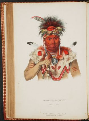 History of the Indian Tribes of North America, with Biographical Sketches and Anecdotes of the Principal Chiefs. Embellished with One Hundred and Twenty Portraits, from the Indian Gallery in the Department of War, at Washington.