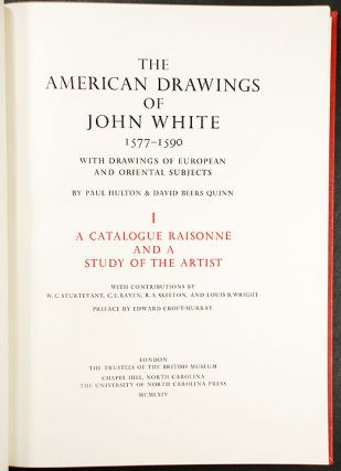 The American Drawings of John White 1577-1590 with drawings of European and oriental subjects ... [vol.I:] A catalogue raisonné and a study of the artist [vol II: Reproductions of the originals in colour facsimile and of derivatives in monochrome].