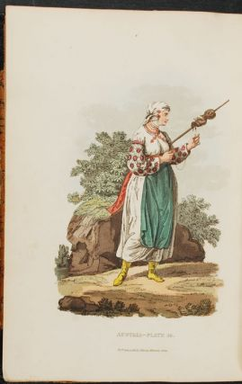 Picturesque Representations of the Dress and Manner of the Austrians. Illustrated in fifty coloured engravings, with descriptions