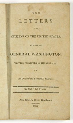 Two Letters to the Citizens of the United States, and One to General Washington Written From...