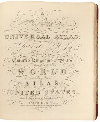 A New Universal Atlas; comprising separate maps of all the principal empires, kingdoms & states throughout the world: and forming a distinct atlas of the United States ... a new edition revised and corrected to the present time