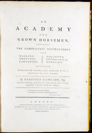 An Academy for Grown Horsemen, containing the completest instructions for walking, trotting,...