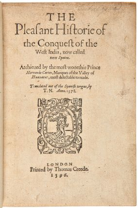 The Pleasant Historie Of The Conquest Of The West India, Now Called New Spaine. Atchieved By The Woorthie Prince Hernando Cortes Marques Of The Valley Of Huaxacac, Most Delectable To Reade. Francisco LOPEZ DE GOMARA.