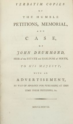 Verbatim Copies of the humble petitions, memorial and case, of John Dummond, heir of the estate...