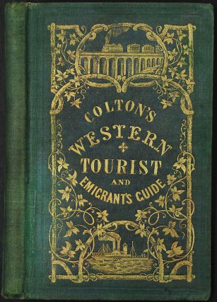 The Western Tourist and Emigrant's Guide through the States of Ohio, Michigan, Indiana, Illinois,...