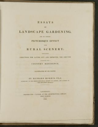 Essays on Landscape Gardening, and on uniting picturesque effect with rural scenery: containing directions for laying out and improving the grounds connected with a country residence
