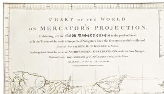 Chart of the World on Mercator's Projection Exhibiting all the New Discoveries to the present Time: with the Tracks of the most distinguished Navigators since the Year 1700, carefully collected from the best Charts, Maps, Voyages &c. Extant ... And regulated from the accurate Astronomical Observations, made in three Voyages Perform'd under the Command of Capt. James Cook