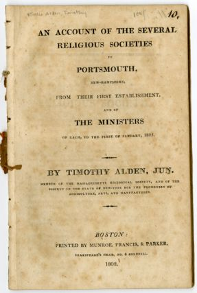 An Account of the Several Religious Societies in Portsmouth, New-Hampshire, from their first...