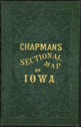 Chapman's Sectional Map of the State of Iowa Compiled from the United States Surveys and other...