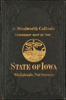 G. W. Colton's Township Map of the State of Iowa. George W. IOWA - COLTON