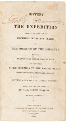 History of the Expedition Under the Command of Captains Lewis and Clark, to the Sources of the Missouri, Thence Across the Rocky Mountains and Down the River Columbia to the Pacific Ocean. Performed During the Years 1804-5-6