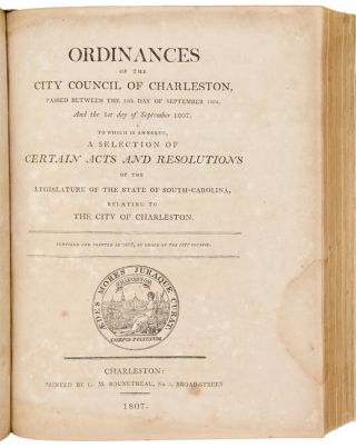 Ordinances of the City Council of Charleston, In the State of South-Carolina, Passed since the Incorporation of the City ...