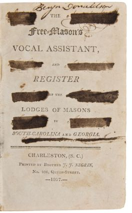The Free-Mason's Vocal Assistant, and Register of the Lodges of Masons in South-Carolina and Georgia