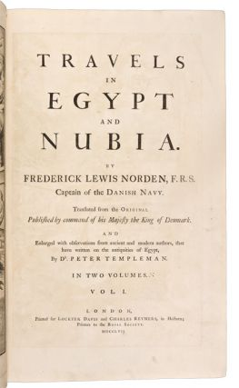 Travels in Egypt and Nubia ... Translated from the original published by command of his Majesty the King of Denmark and enlarged with observations from ancient and modern authors, that have written on the antiquities of Egypt, by Dr. Peter Templeman