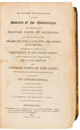 An Account of Expeditions to the Sources of the Mississippi, and through the western parts of Louisiana, to the sources of the Arkansaw, Kans, La Platte, and Pierre Jaun Rivers ... during the years 1805, 1806, and 1807. And a tour through the interior parts of New Spain ... in the year 1807