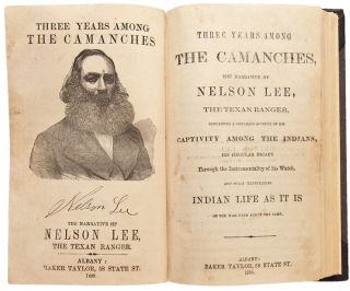 Three Years Among the Camanches, the Narrative of Nelson Lee, the Texan Ranger, containing a...