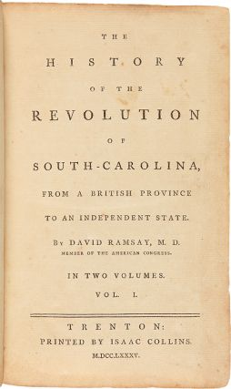 The History of the Revolution of South-Carolina, from a British Province to an Independent State