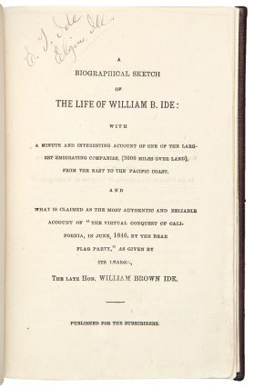 A Biographical Sketch of the Life of William B. Ide: with a minute and interesting account of one...