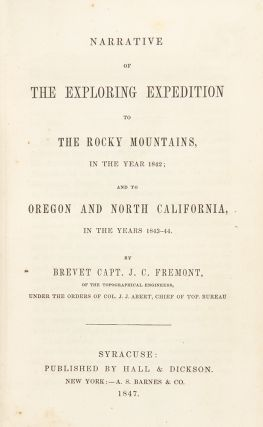 Narrative of the Exploring Expedition to the Rocky Mountains, in the year 1842; and to Oregon and North California, in the Years 1843-44
