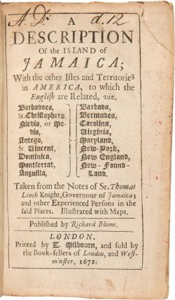A Description of the Island of Jamaica; with the Other Isles and Territories in America, to which the English are Related