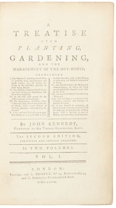 A Treatise upon Planting, Gardening, and the Management of the Hot-House ... The Second Edition,...