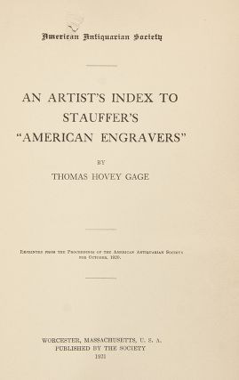 "An Artist's Index to Stauffer's ""American Engravers"" Thomas Hovey GAGE"