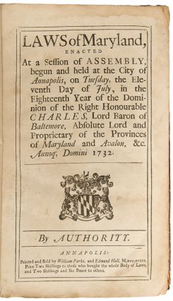 Laws of Maryland, enacted at a session of Assembly, begun and held at the City of Annapolis, on Tuesday, the Eleventh Day of July, in the Eighteenth Year of the Dominion of the Right Honourable Charles, Lord Baron of Baltemore [sic]