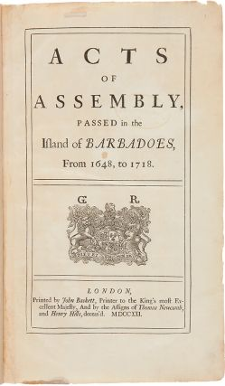 Acts of Assembly, passed in the Island of Barbadoes [sic], From 1648, to 1718