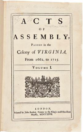 Acts of Assembly, Passed in the Colony of Virginia, from 1662, to 1715. Volume I. [All...