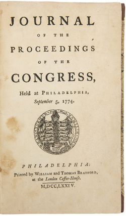 Journal of the Proceedings of the Congress, held at Philadelphia, September 5, 1774. CONTINENTAL CONGRESS.