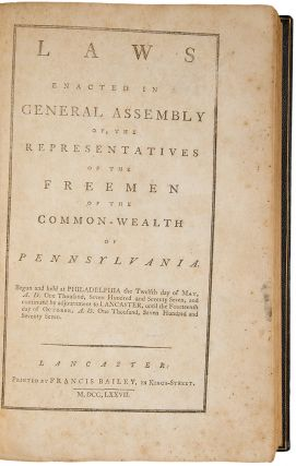 The Acts of the General Assembly of the Common-Wealth of Pennsylvania, enacted into Laws, since the Declaration of Independence on the Fourth day of July, A.D. 1776