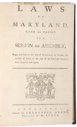[An Extensive Collection of Maryland Session Laws Passed during the American Revolution, 1777 - 1783]