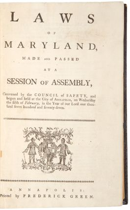 An Extensive Collection of Maryland Session Laws Passed during the American Revolution, 1777 -...