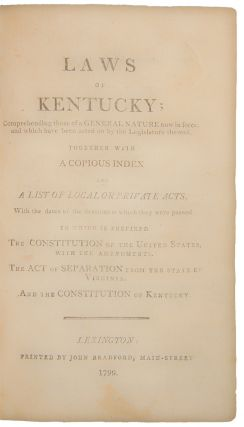 Laws of Kentucky; comprehending those of a general nature now in force; and which have been acted...