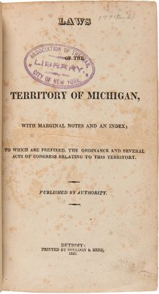 Laws of the Territory of Michigan, with Marginal Notes and an Index; to which are prefixed, the...
