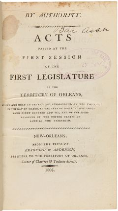 Consecutive Run of Early Louisiana Laws for the First Six Sessions of the Territorial...