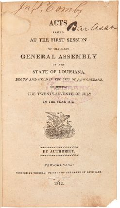 [Consecutive Run of Louisiana Laws from the First Seventeen Sessions of the State Legislature, 1812 - 1828]. LOUISIANA LAWS.