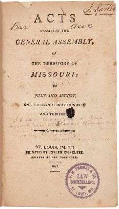 Consecutive Run of Missouri Territorial Laws for the First Six General Assemblies, 1813 - 1818]....