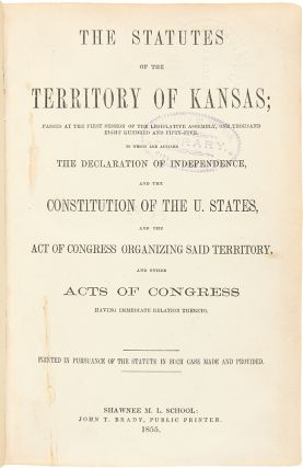 Group of Early Laws for Kansas Territory, including several early Territorial Imprints]. KANSAS