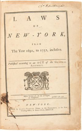 Laws of New-York, from the Year 1691, to 1751, Inclusive, Published According to an Act of the...