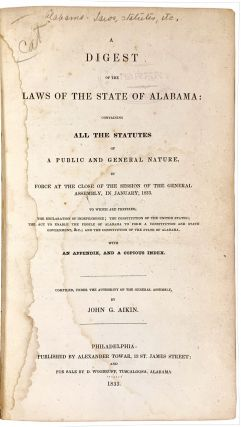 A Digest of the Laws of the State of Alabama: Containing All the Statutes of a Public and General...