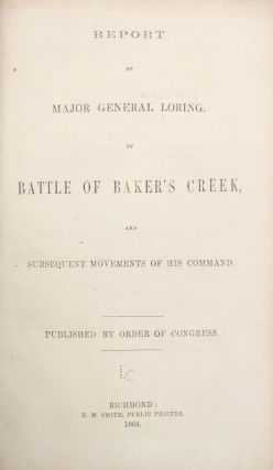 Report of Major General Loring, of Battle of Baker's Creek, and Subsequent Movements of His...