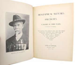 Biographical Sketches and Anecdotes of a Soldier of Three Wars, as Written by Himself. The...